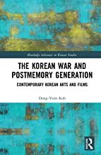 The Korean War and Postmemory Generation: Contemporary Korean Arts and Films (Routledge Advances in Korean Studies) (Engli...
