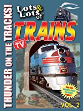 Lots & Lots of Trains - Thunder on the Tracks