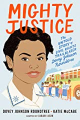 Mighty Justice (Young Readers' Edition): The Untold Story of Civil Rights Trailblazer Dovey Johnson Roundtree Kindle Edition
