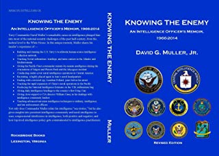 Knowing the Enemy (Revised Edition): An Intelligence Officer's Memoir, 1966-2014