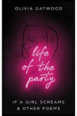 Life of the Party: If A Girl Screams, and Other Poems Kindle Edition