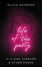 Life of the Party: If A Girl Screams, and Other Poems