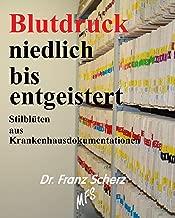 Blutdruck, niedlich bis entgeistert: Lächerliche Stilblüten aus Krankenhausdokumentationen (German Edition)