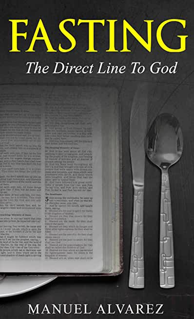 FASTING: The Direct Line To God (English Edition)