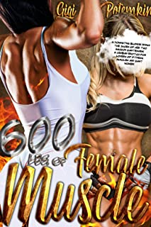 600 Pounds of Female Muscle: A dominating blonde drinks the juices of her two Amazon giantesses!   A lesbian erotica for lovers of fitness, muscles and ... women! (Wives of the Super Soldier Book 5)
