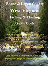 Boone & Logan County West Virginia Fishing & Floating Guide Book: Complete fishing and floating information for Boone & Logan County West Virginia (West Virginia Fishing & Floating Guide Books)