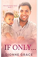 If Only... (Howard Family Series Book 2) Kindle Edition