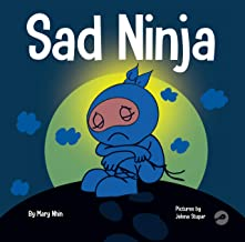 Sad Ninja: A Children's Book About Dealing with Loss and Grief (Ninja Life Hacks 42)