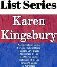 KAREN KINGSBURY: SERIES READING ORDER: ANGELS WALKING BOOKS, FOREVER FAITHFUL BOOKS, TIMELESS LOVE BOOKS, REDEMPTION BOOKS, RED GLOVES BOOKS, SEPTEMBER 11 BOOKS BY KAREN KINGSBURY