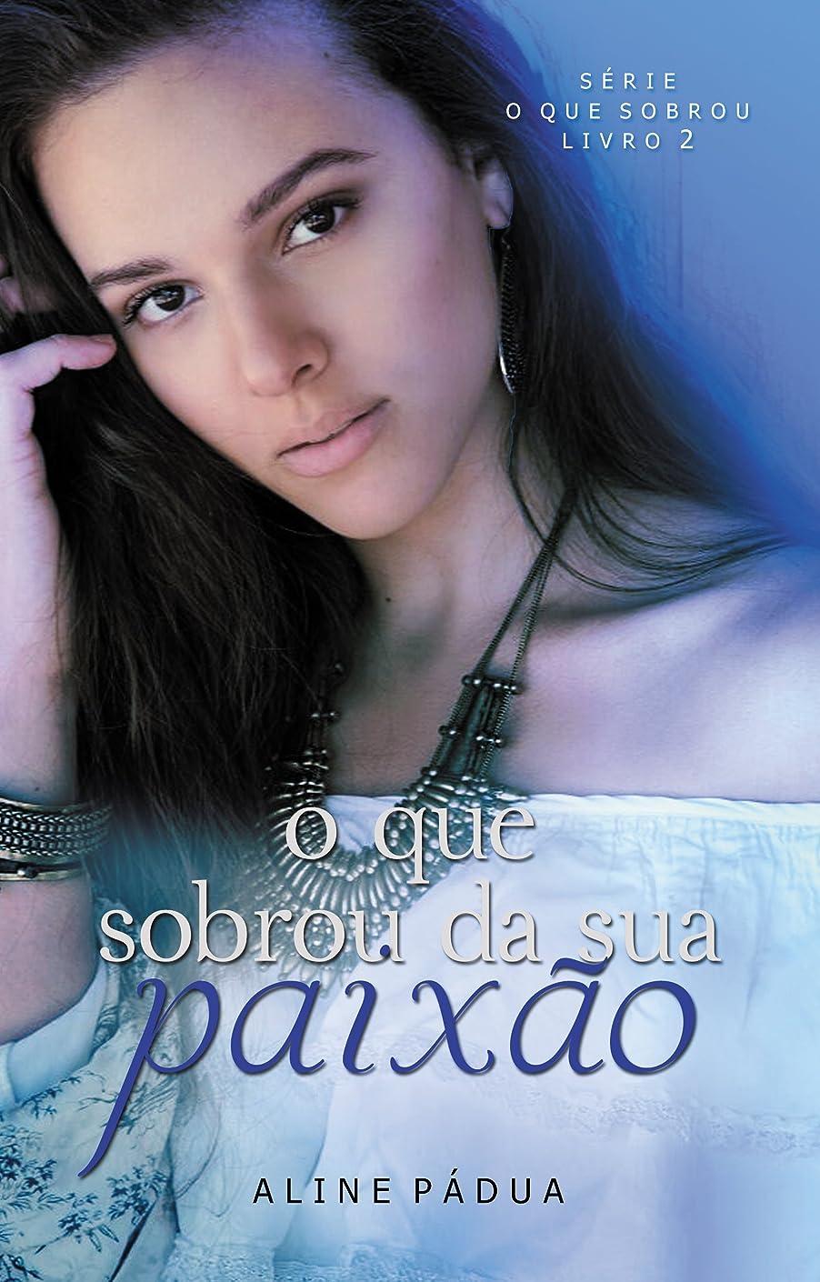 インレイ飾り羽キャプチャーO que sobrou da sua paix?o (O que sobrou Livro 2) (Portuguese Edition)