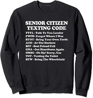 Senior Citizen Texting Code T-Shirt funny grandma grandpa Sweatshirt