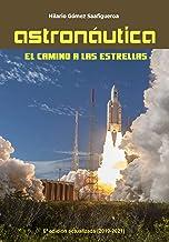 Astronáutica: el camino a las estrellas: Edición 2019