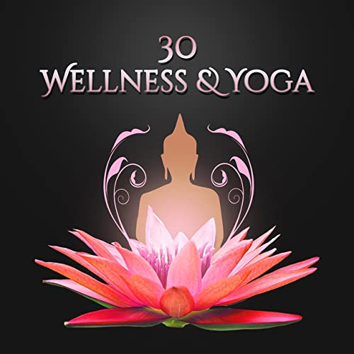 30 Wellness & Yoga: Moments of Relaxation, Serenity ...