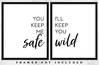 You Keep Me Safe I'll Keep You Wild Typography Wall Art Prints: Set of Two (8x10) Unframed Poster Prints – Great Gift Idea For a Significant Other or That Special Person in Your Life!