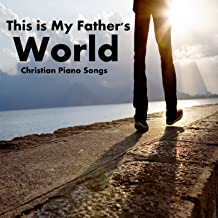 Christian Piano Songs: This Is My Father's World