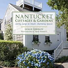 Nantucket Cottages and Gardens: Charming Spaces on the Faraway Isle (English Edition)