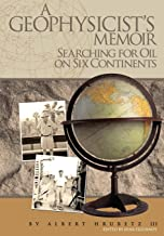 A Geophysicist's Memoir: Searching for Oil on Six Continents