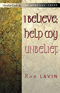 I Believe; Help My Unbelief (Another Look at)