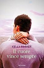 Il cuore vince sempre (Italian Edition)