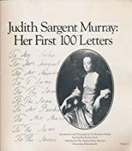 Judith Sargent Murray: Her first 100 Letters