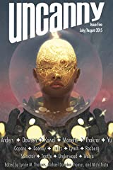 Uncanny Magazine Issue 5: July/August 2015 Kindle Edition