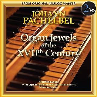 Pachelbel: Organ Jewels of the 17th Century