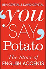 You Say Potato: A Book About Accents Kindle Edition
