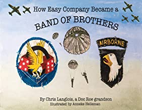 How Easy Company Became a Band of Brothers