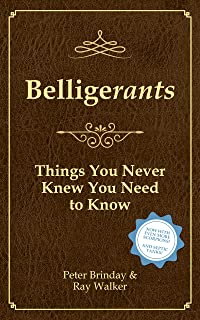 Belligerants: Things You Never Knew You Need To Know (English Edition)