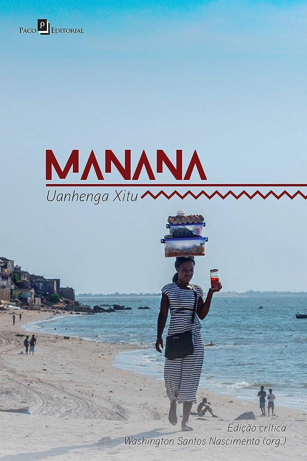 ベギン突然の八百屋Manana: Uanhenga Xitu (Edi??o Crítica) (Portuguese Edition)