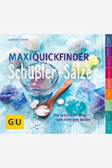 Maxi-Quickfinder Schüßler-Salze: Der schnellste Weg zum richtigen Mittel (GU Quickfinder Körper, Geist & Seele) Kindle Ausgabe