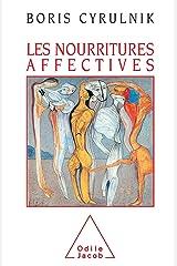 Les Nourritures affectives (PSYCHOLOGIE) Format Kindle