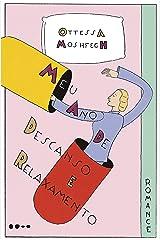 Meu ano de descanso e relaxamento (Portuguese Edition) Kindle Edition