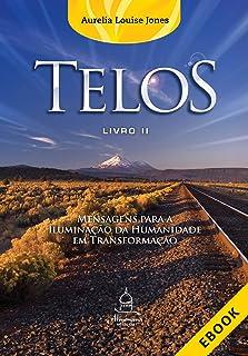 Telos Livro Dois: Mensagem para a iluminação da humanidade em transformação (Portuguese Edition)
