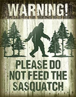 Desperate Enterprises Warning! Please Do Not Feed The Sasquatch Tin Sign, 12.5