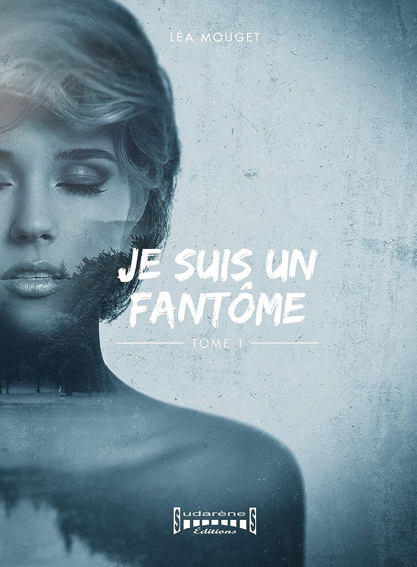 受取人グラフィック反映するJe suis un fant?me: Tome 1 (French Edition)
