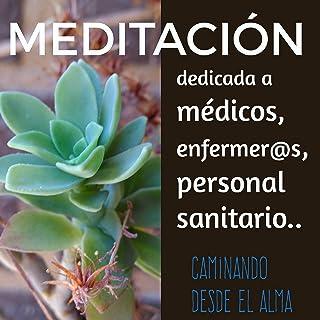 Meditación Dedicada a Médicos, Enfermer@s, Personal Sanitario.
