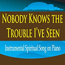 Best nobody knows the trouble i ve seen piano Reviews