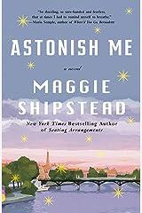 Astonish Me: A novel (Vintage Contemporaries) Kindle Edition