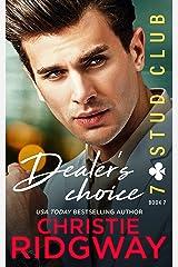 Dealer's Choice (7-Stud Club Book 7) Kindle Edition