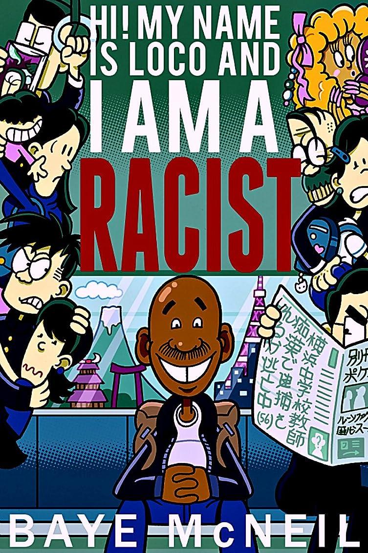 ひも自動明らかにHi! My Name is Loco and I am a Racist (English Edition)