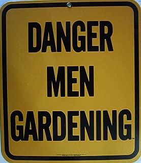 Ande Rooney Danger Men Gardening Porcelain Sign