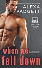 When We Fell Down: A Bad Boy Rockstar Romance (Seattle Sound Series Book 7)