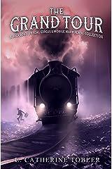 The Grand Tour: A Jackson's Unreal Circus & Marmalade Collection Kindle Edition