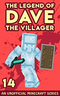 Dave the Villager 14: An Unofficial Minecraft Novel (The Legend of Dave the Villager)