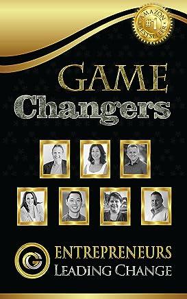 Game Changers: Entrepreneurs Leading Change