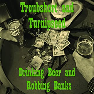 Drinking Beer and Robbing Banks