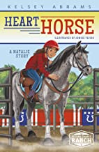 Heart Horse: A Natalie Story (Second Chance Ranch)