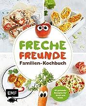 Freche Freunde – Familien-Kochbuch: 40 gesunde Rezepte für Groß und Klein: 40 gesunde Rezepte fr Gro und Klein