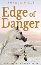 Edge of Danger (The Riverdale Pony Stories Book 10)